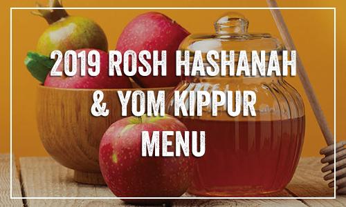2019 Rosh Hashanah & Yom Kippur Menu